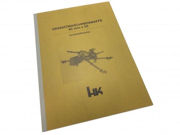 Ersatzteilkatalog Granatmaschinenwaffe GMW 40MM Heckler und Koch